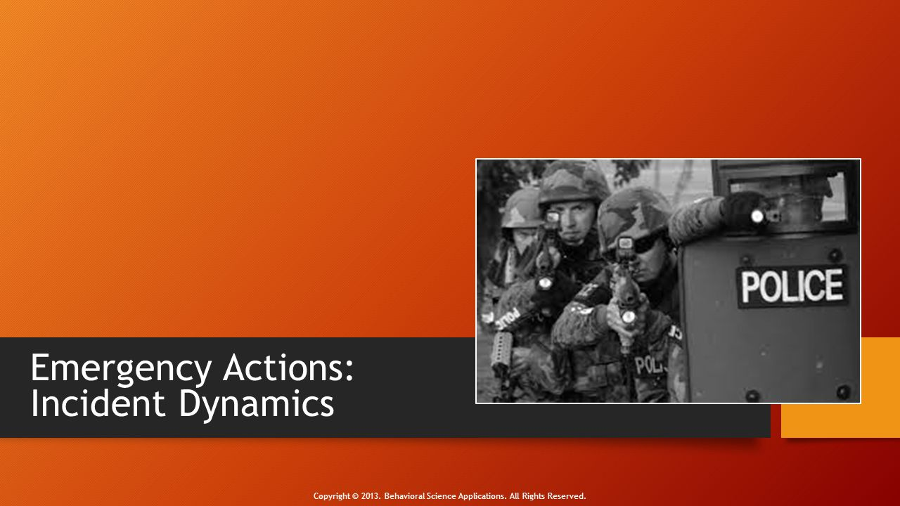 Emergency Actions: Incident Dynamics