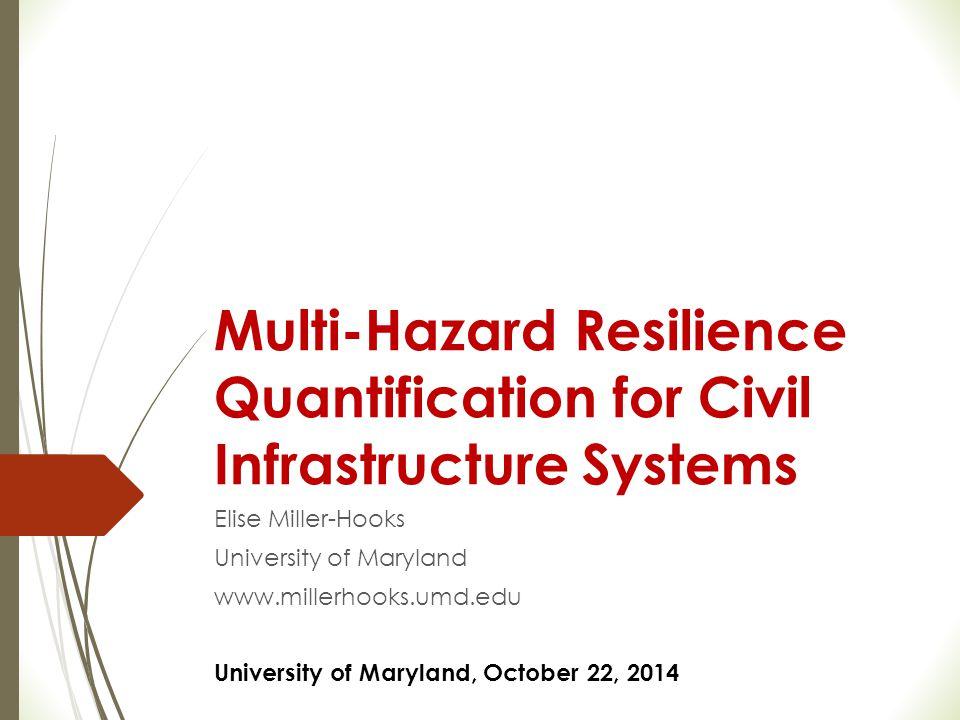 Elise Miller-Hooks University of Maryland www.millerhooks.umd.edu