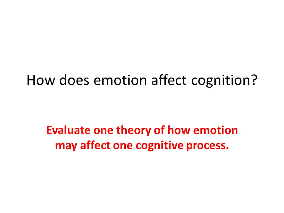 How does emotion affect cognition