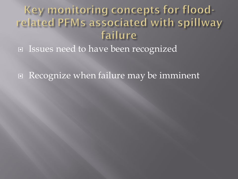 Key monitoring concepts for flood-related PFMs associated with spillway failure