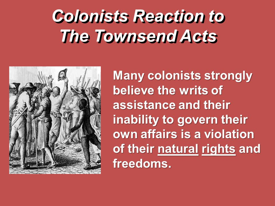 Colonists Reaction to The Townsend Acts