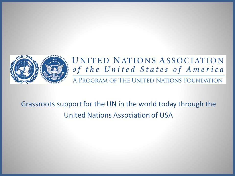 Grassroots support for the UN in the world today through the
