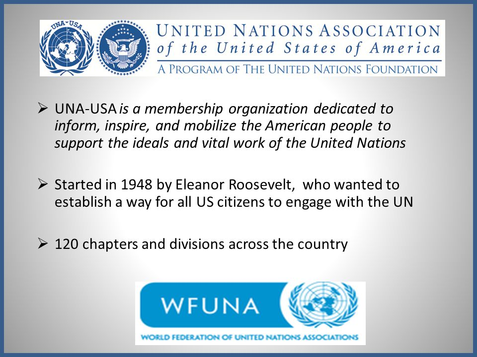 UNA-USA is a membership organization dedicated to inform, inspire, and mobilize the American people to support the ideals and vital work of the United Nations