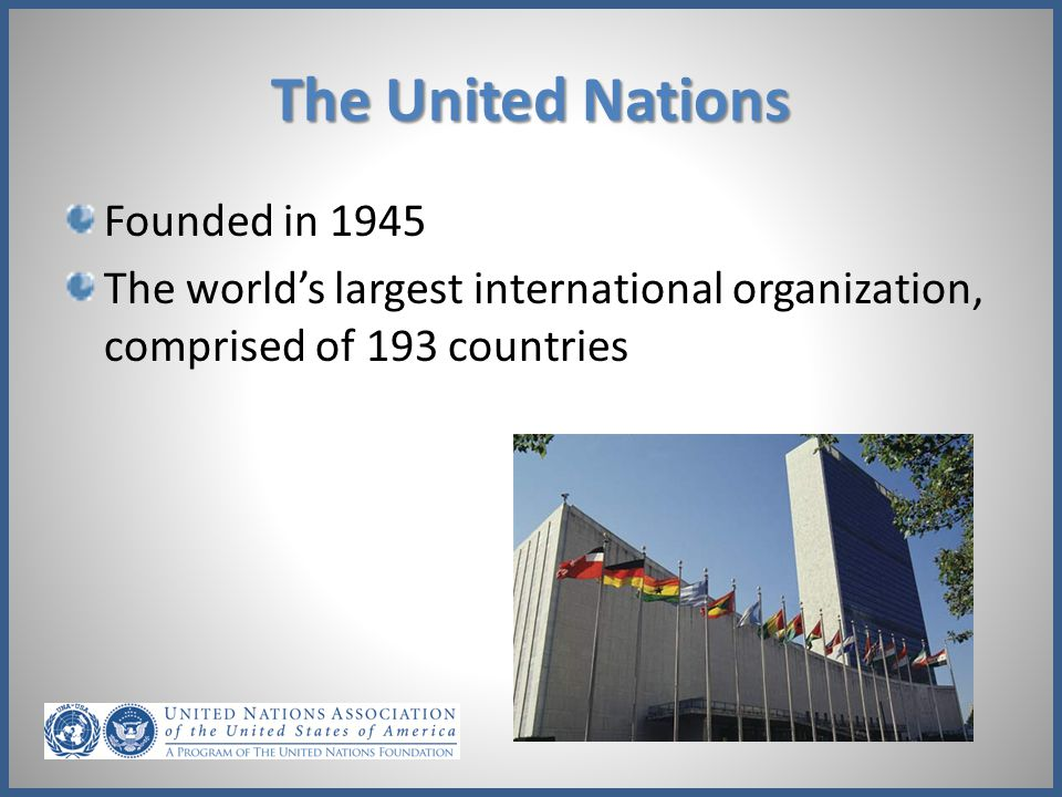 The United Nations Founded in 1945