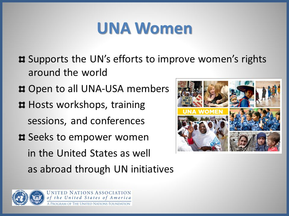 UNA Women Supports the UN's efforts to improve women's rights around the world. Open to all UNA-USA members.