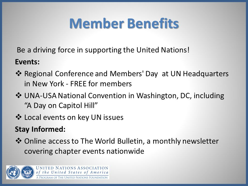 Member Benefits Be a driving force in supporting the United Nations!