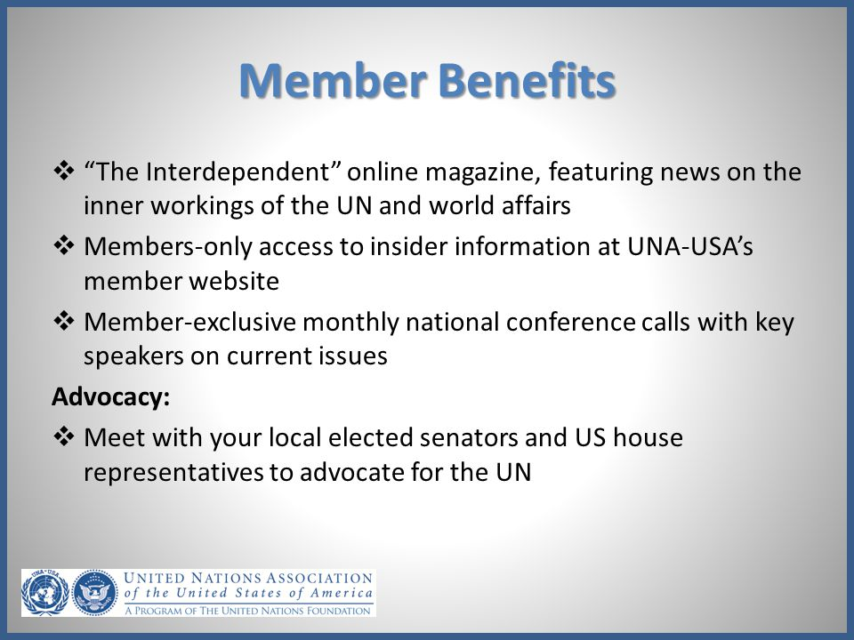 Member Benefits The Interdependent online magazine, featuring news on the inner workings of the UN and world affairs.