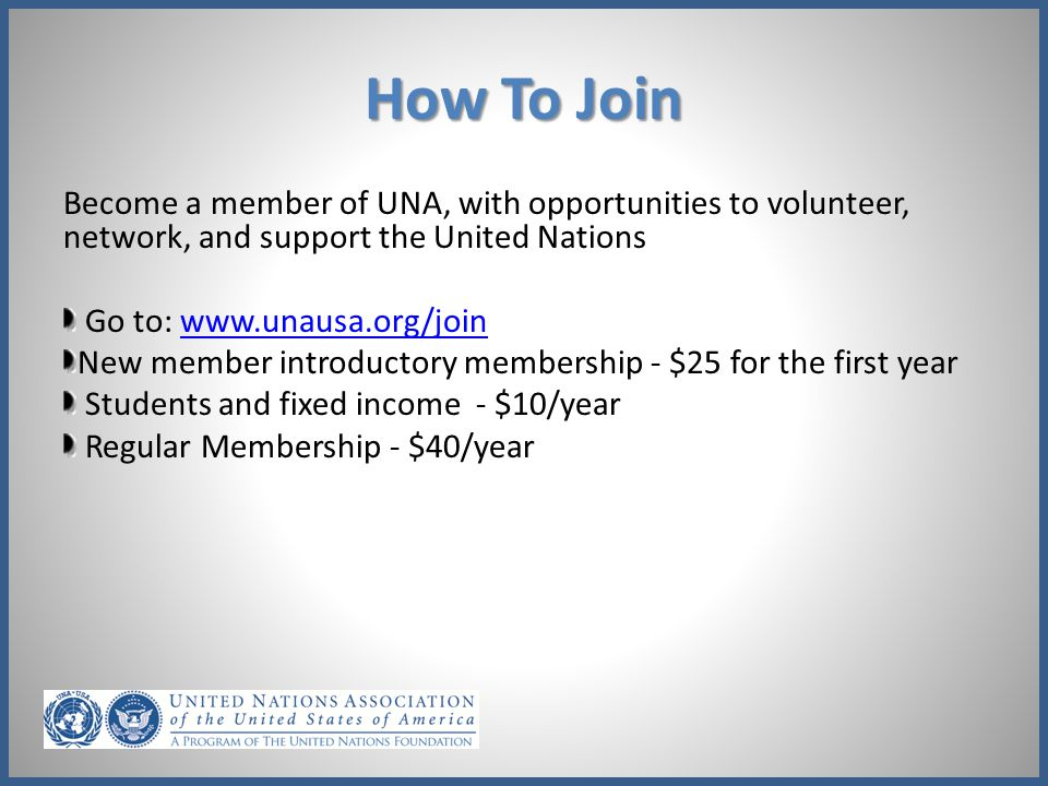 How To Join Become a member of UNA, with opportunities to volunteer, network, and support the United Nations.