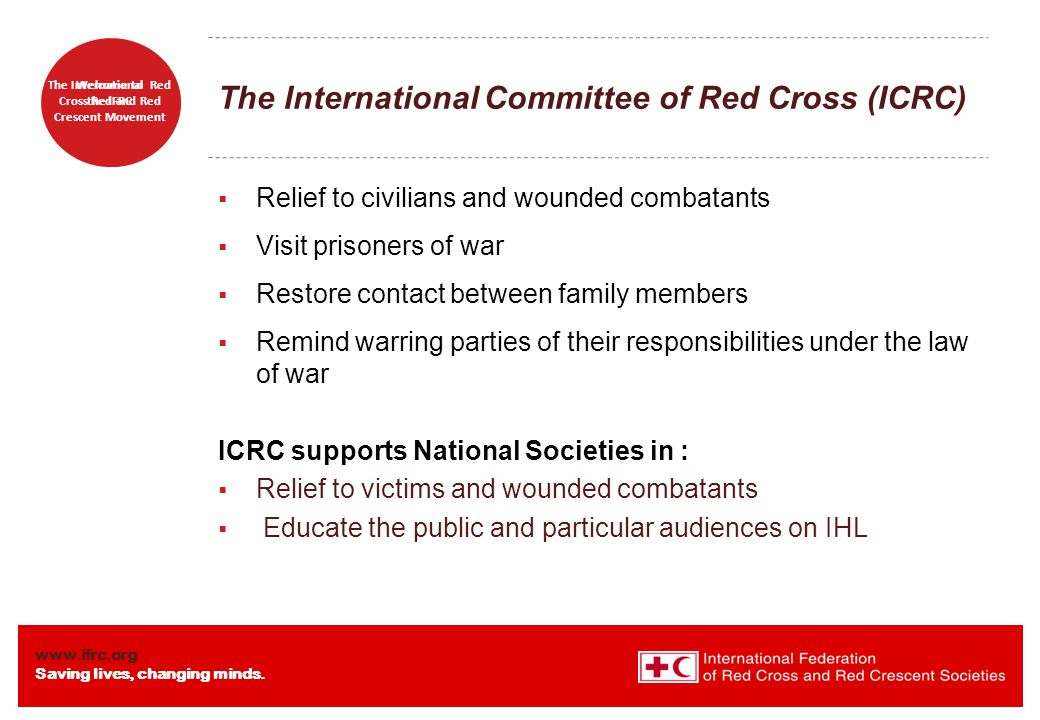 The International Committee of Red Cross (ICRC)