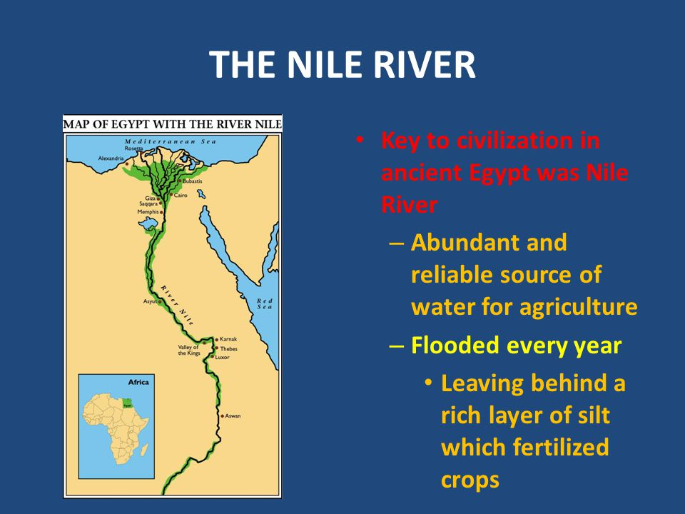 THE NILE RIVER Key to civilization in ancient Egypt was Nile River