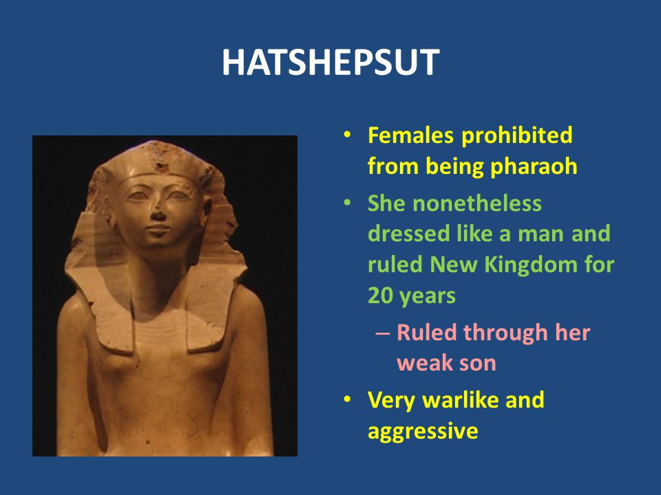 HATSHEPSUT Females prohibited from being pharaoh