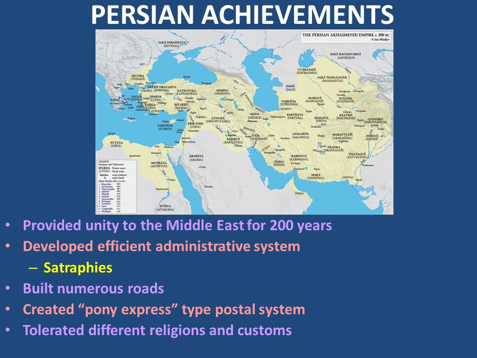 PERSIAN ACHIEVEMENTS Provided unity to the Middle East for 200 years