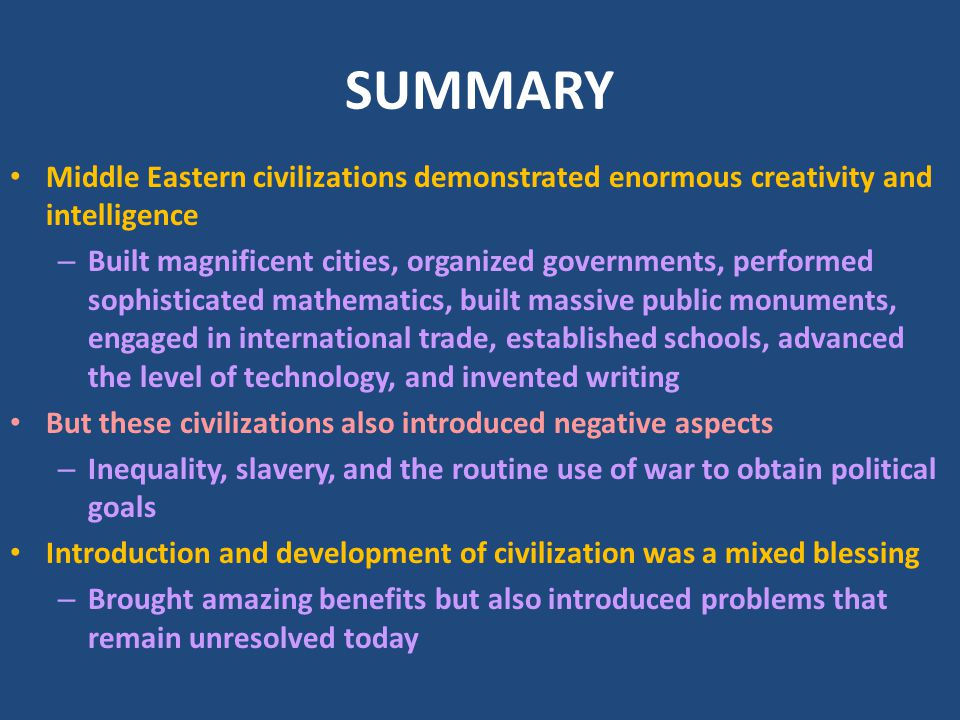SUMMARY Middle Eastern civilizations demonstrated enormous creativity and intelligence.