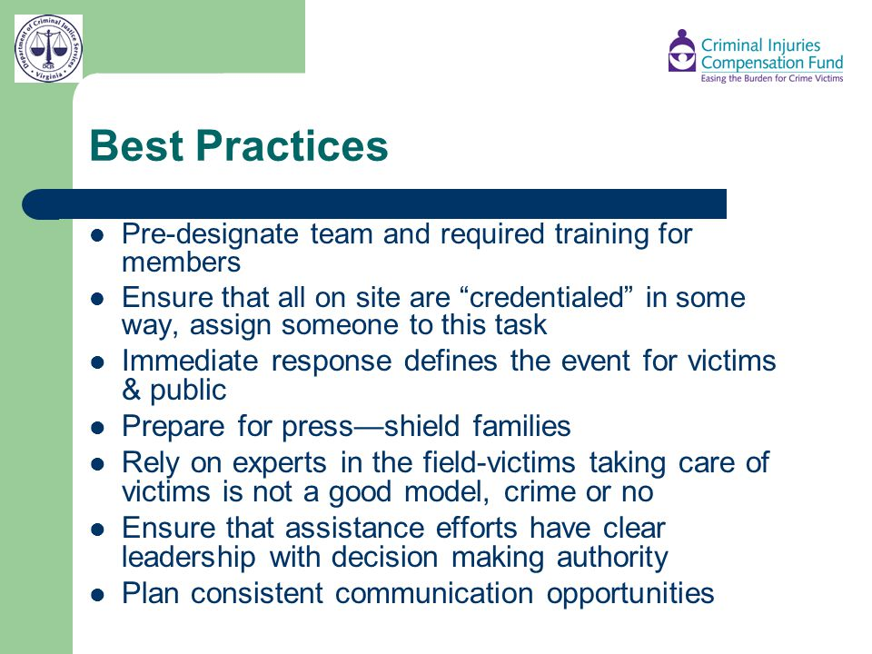 Best Practices Pre-designate team and required training for members.