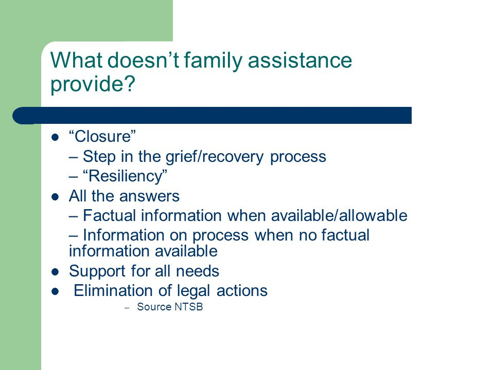 What doesn't family assistance provide