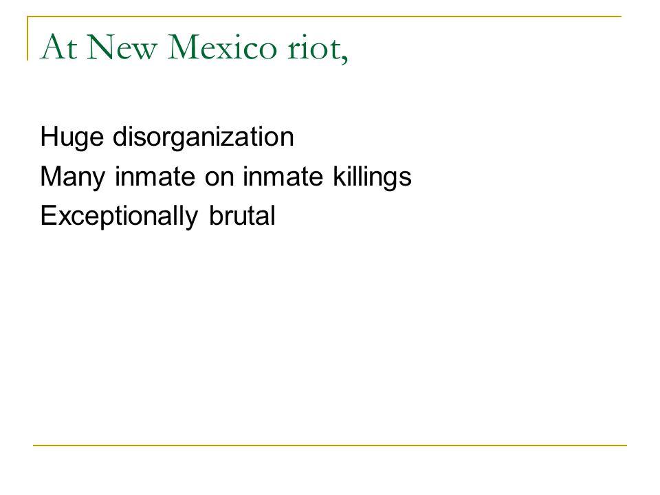 At New Mexico riot, Huge disorganization