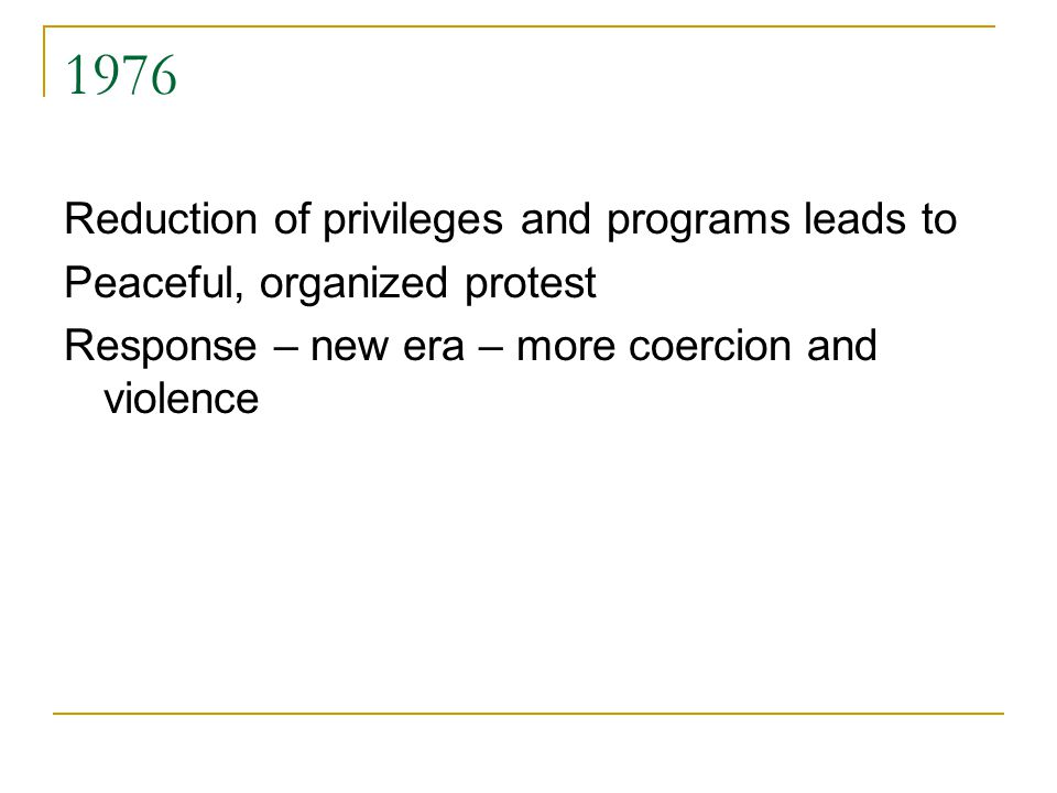1976 Reduction of privileges and programs leads to