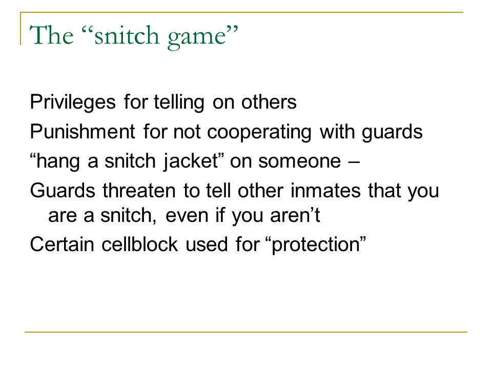 The snitch game Privileges for telling on others
