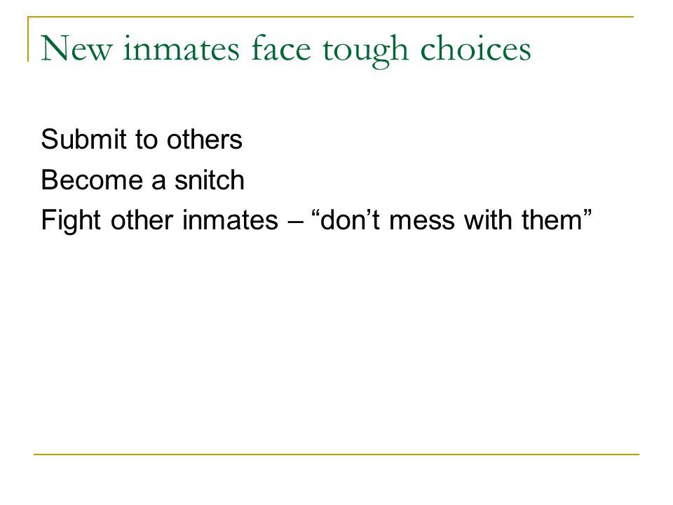 New inmates face tough choices