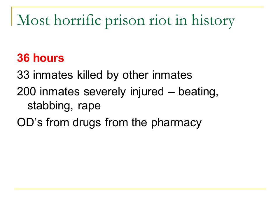 Most horrific prison riot in history