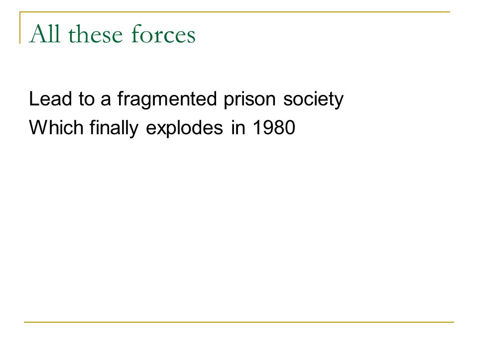 All these forces Lead to a fragmented prison society