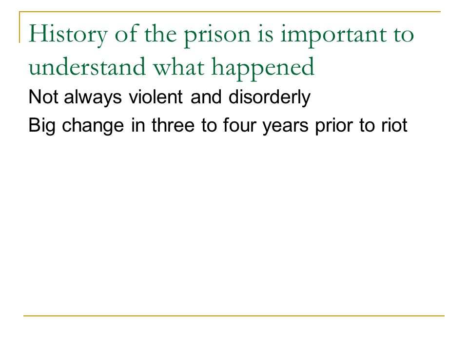 History of the prison is important to understand what happened