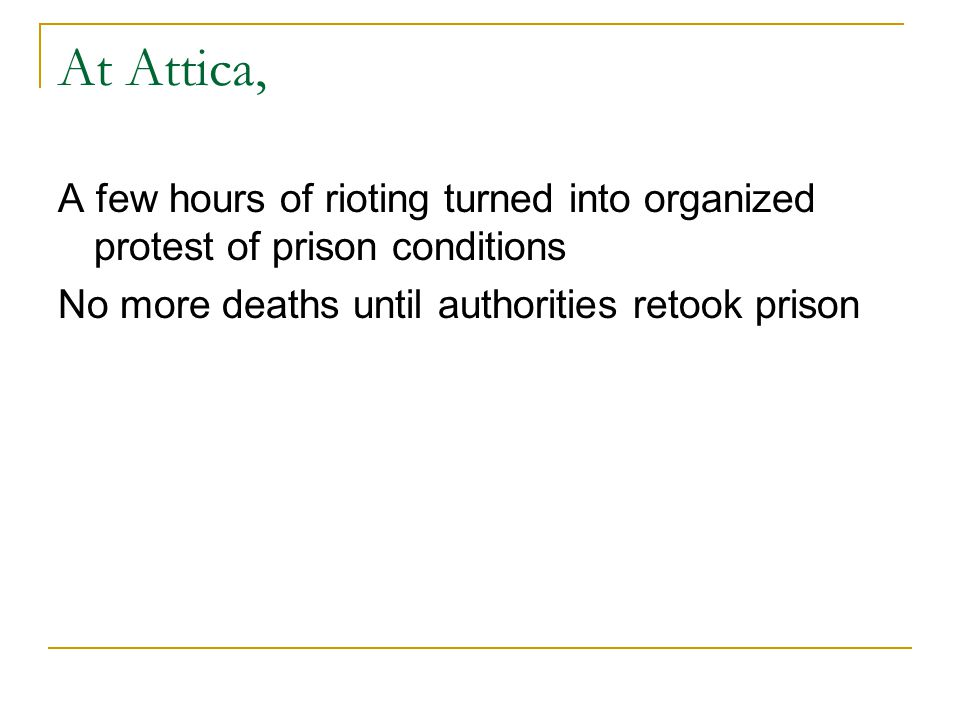 At Attica, A few hours of rioting turned into organized protest of prison conditions.