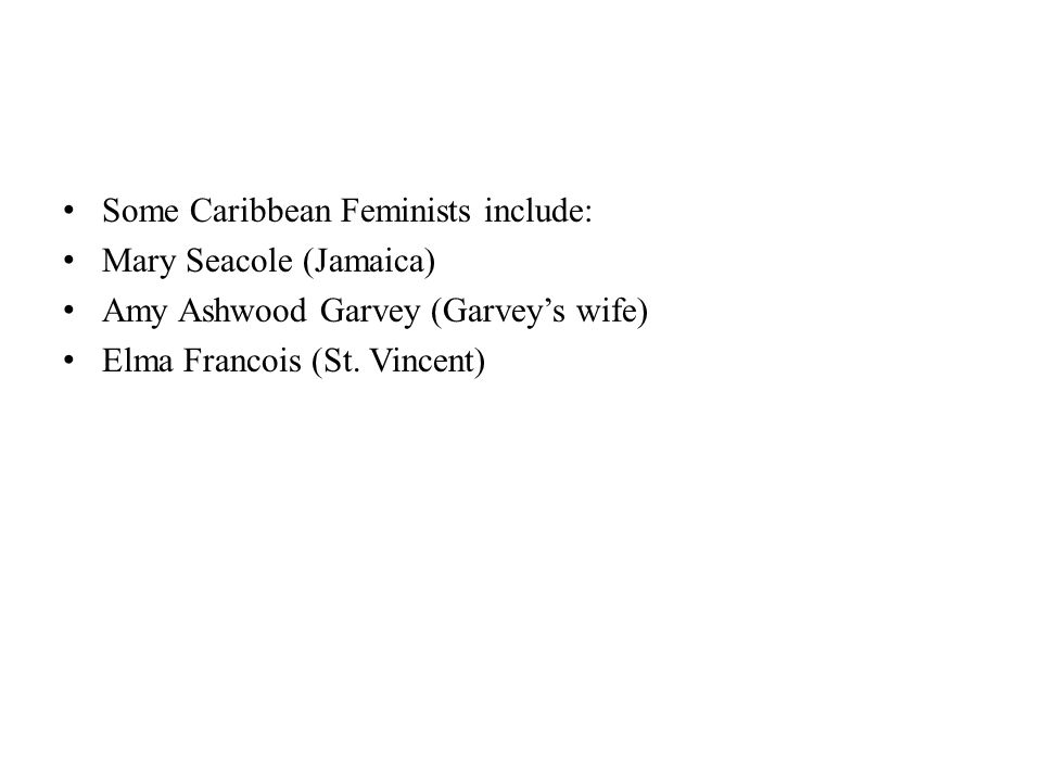 Some Caribbean Feminists include: