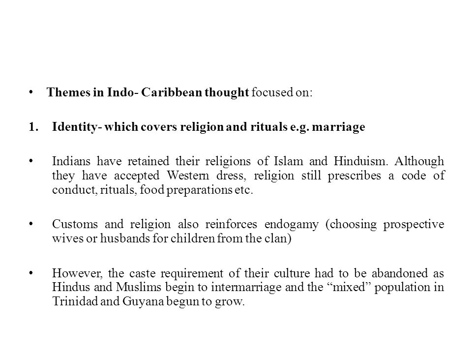 Themes in Indo- Caribbean thought focused on: