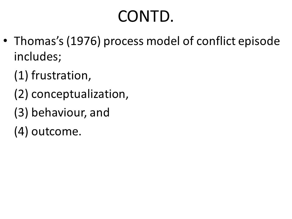 CONTD. Thomas's (1976) process model of conflict episode includes;