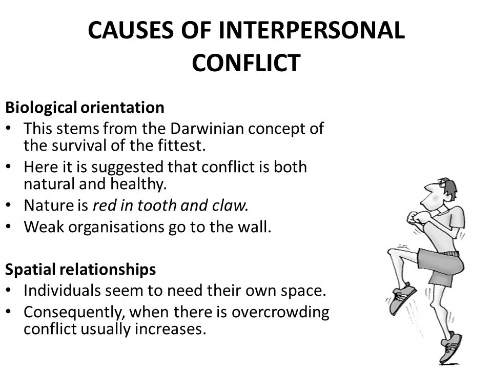 CAUSES OF INTERPERSONAL CONFLICT