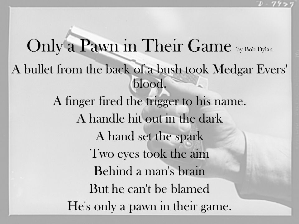 Only a Pawn in Their Game by Bob Dylan