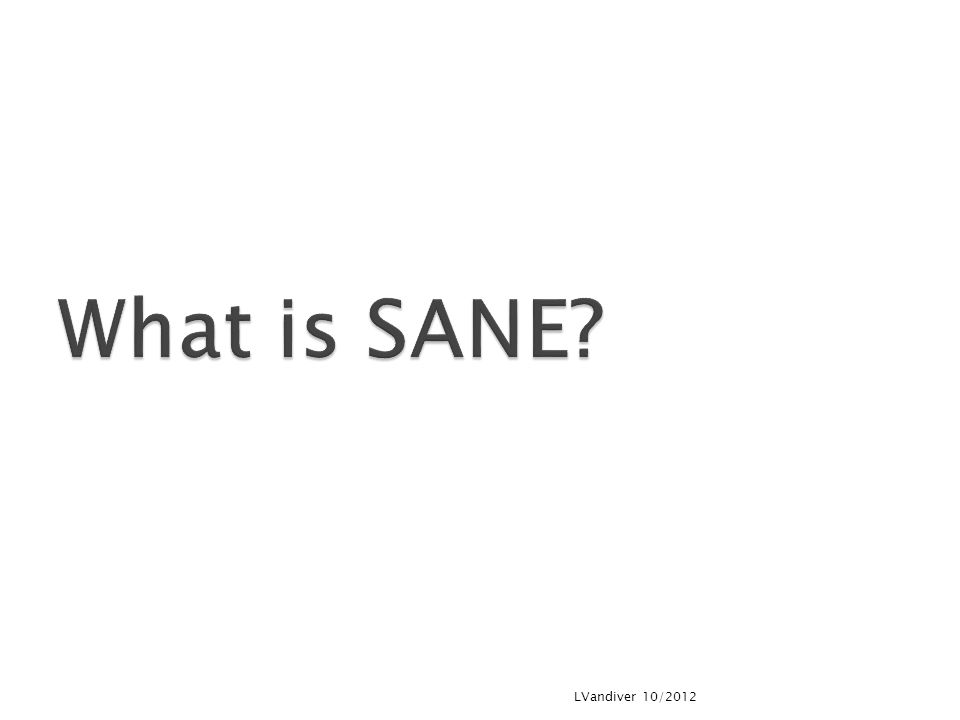 What is SANE LVandiver 10/2012