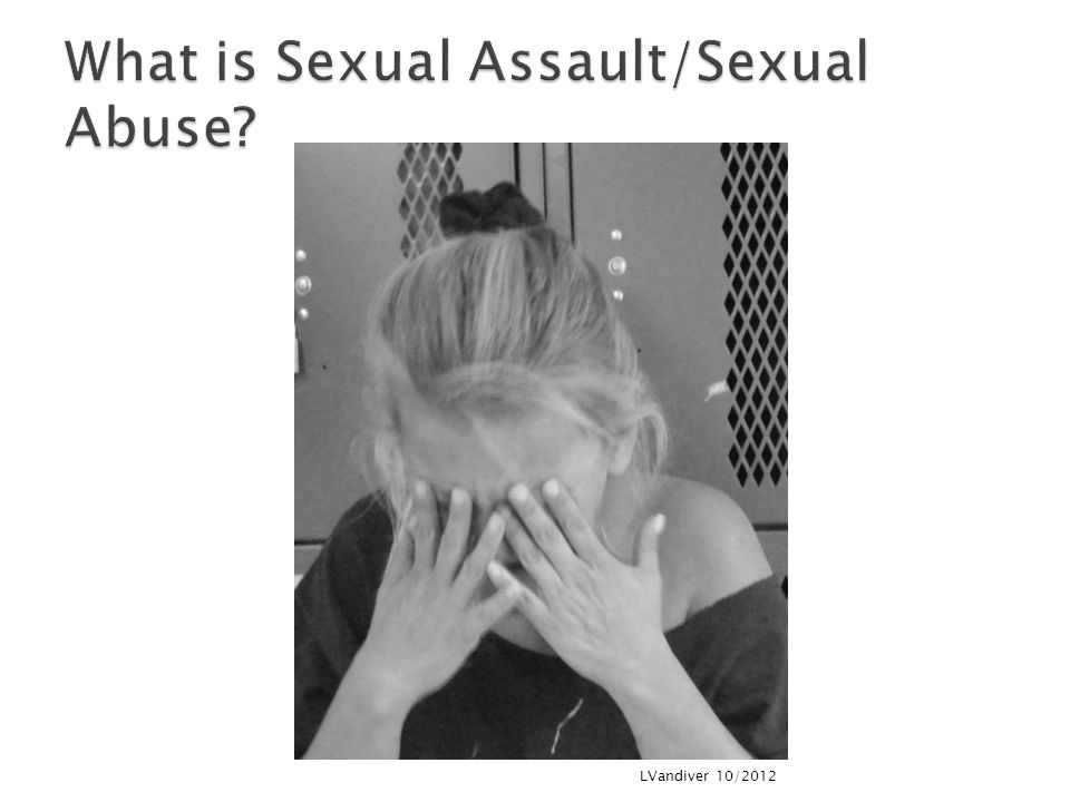 What is Sexual Assault/Sexual Abuse