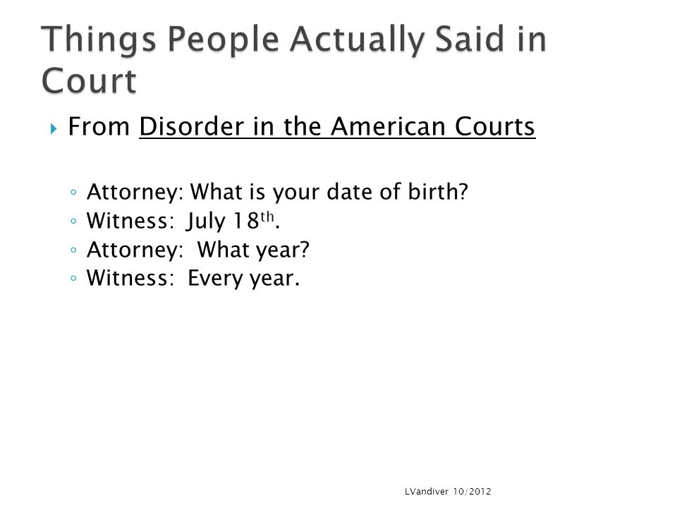 Things People Actually Said in Court