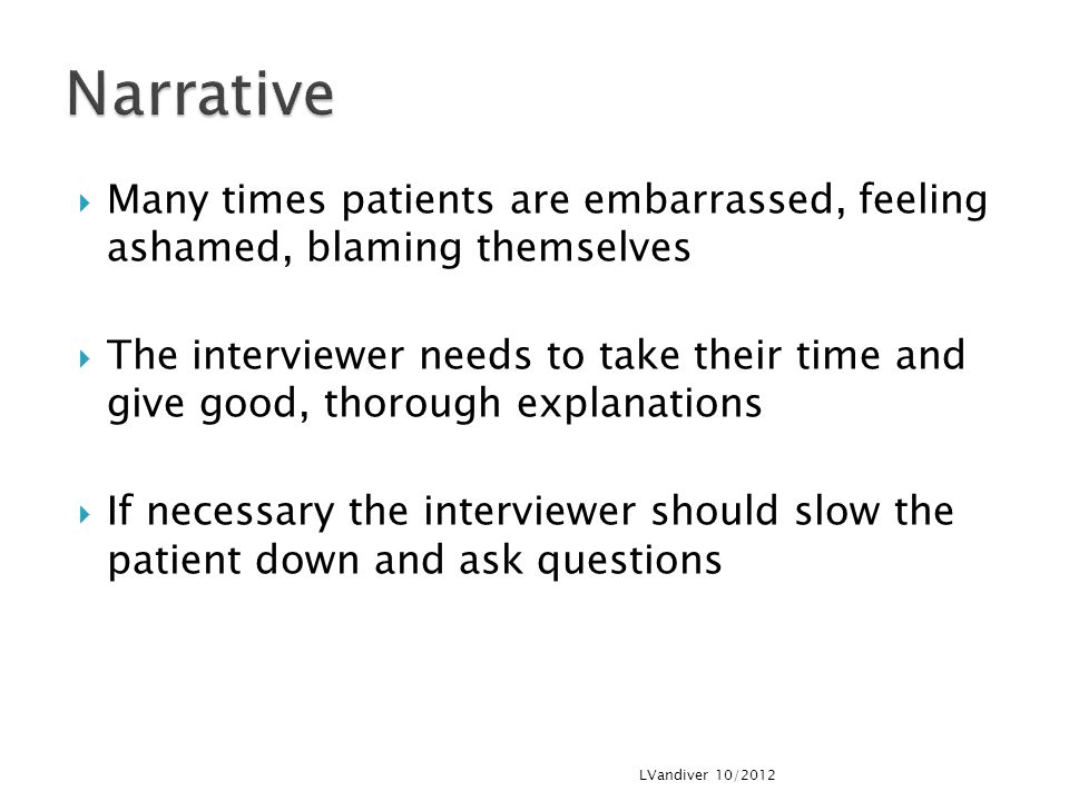 Narrative Many times patients are embarrassed, feeling ashamed, blaming themselves.