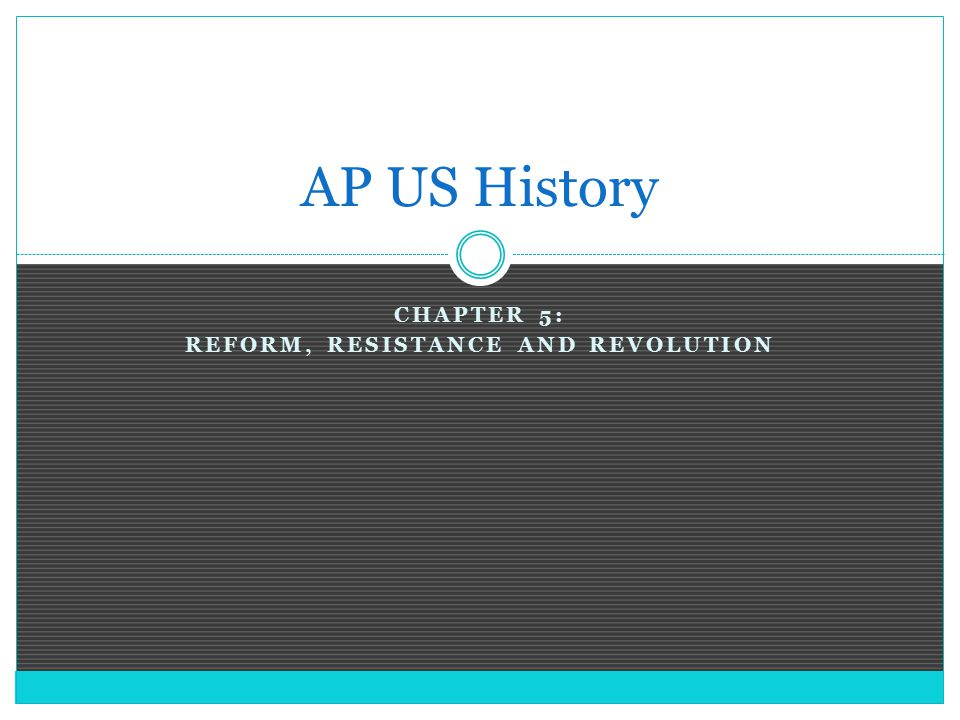 Chapter 5: Reform, Resistance and REvolution