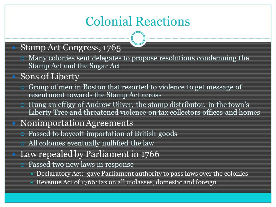 Colonial Reactions Stamp Act Congress, 1765 Sons of Liberty