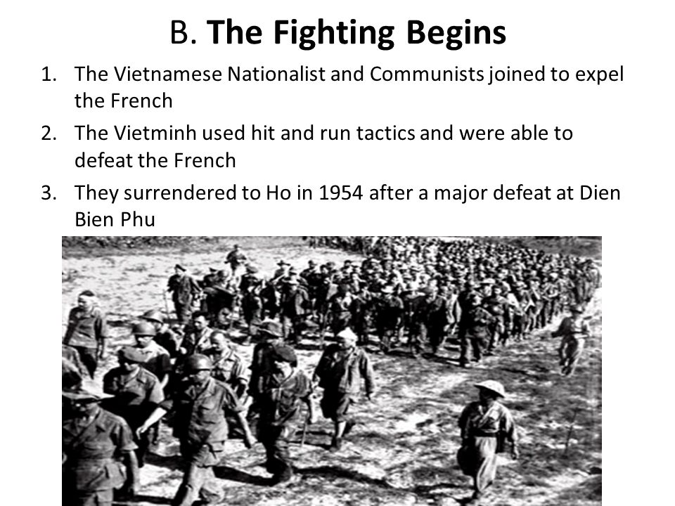 B. The Fighting Begins The Vietnamese Nationalist and Communists joined to expel the French.