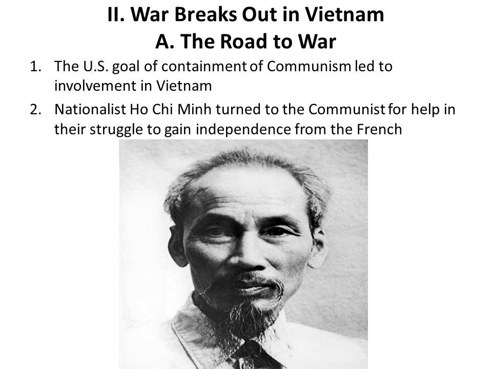 II. War Breaks Out in Vietnam A. The Road to War