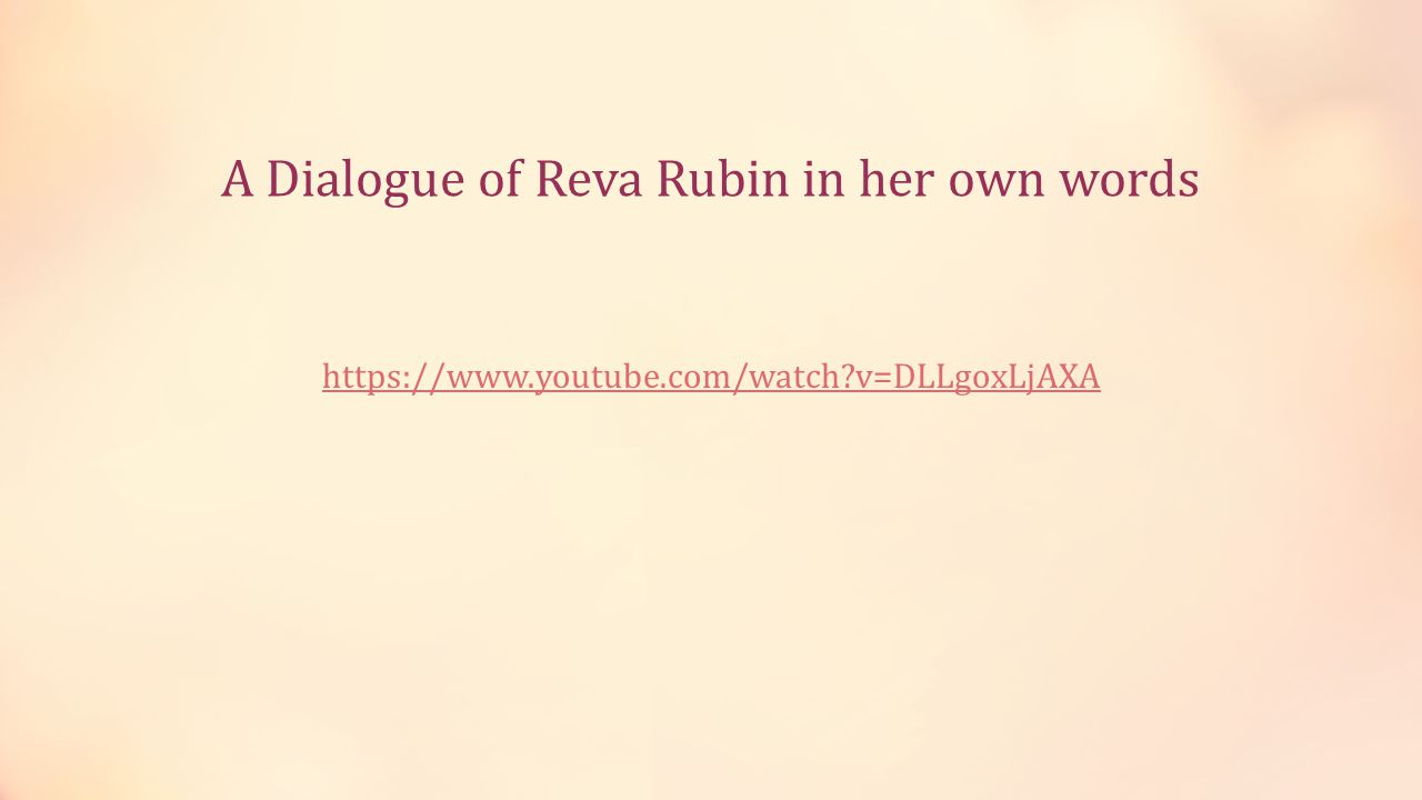 A Dialogue of Reva Rubin in her own words