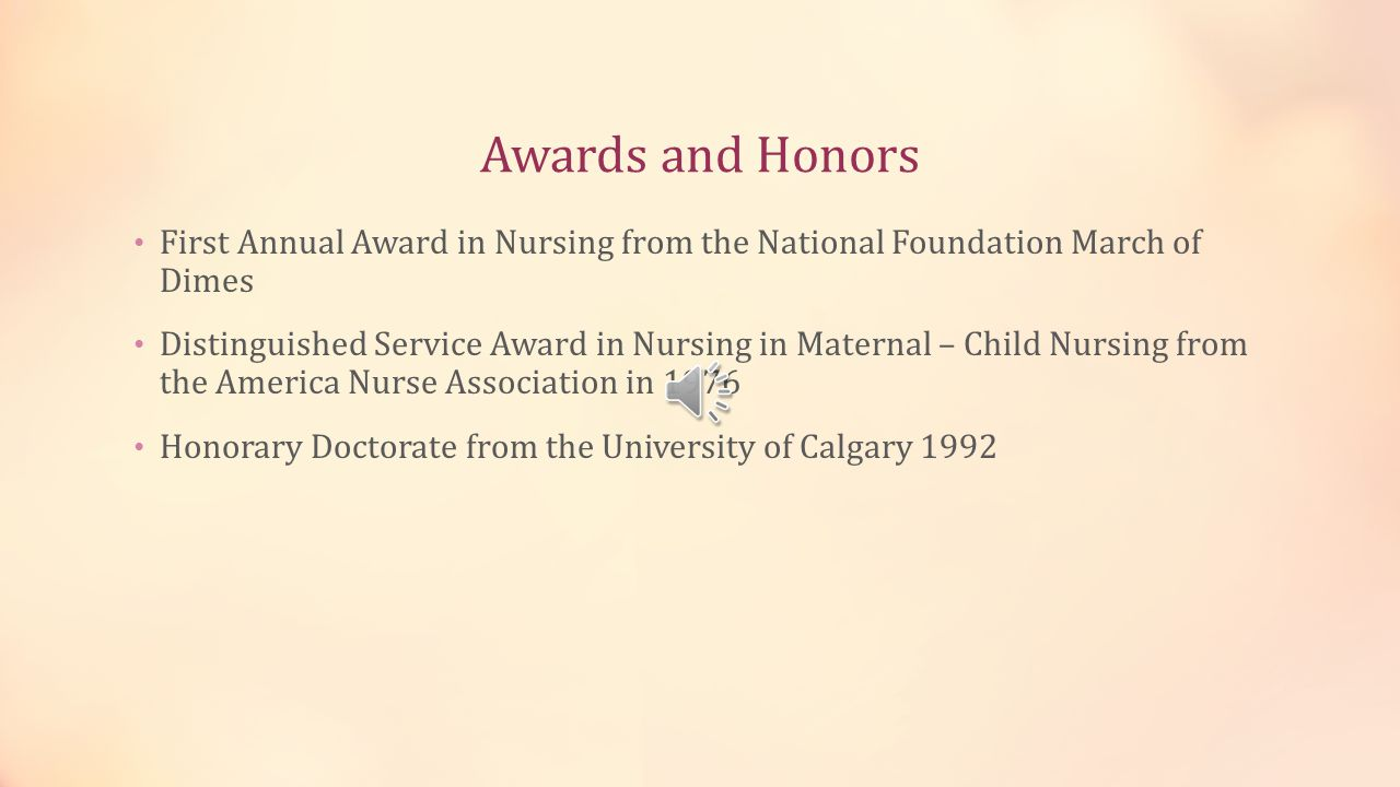 Awards and Honors First Annual Award in Nursing from the National Foundation March of Dimes.