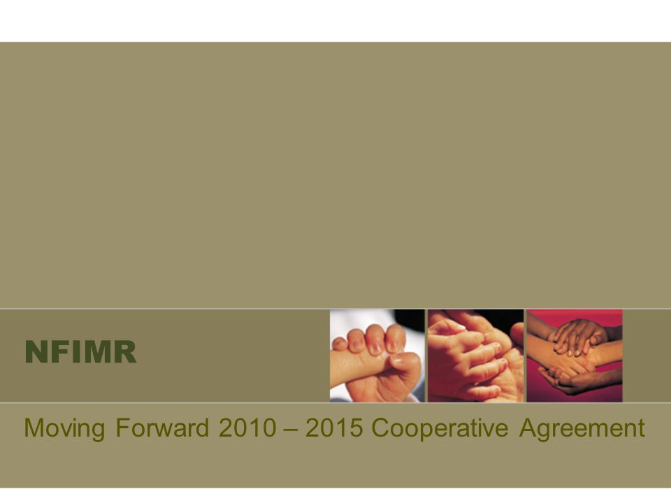 Moving Forward 2010 – 2015 Cooperative Agreement