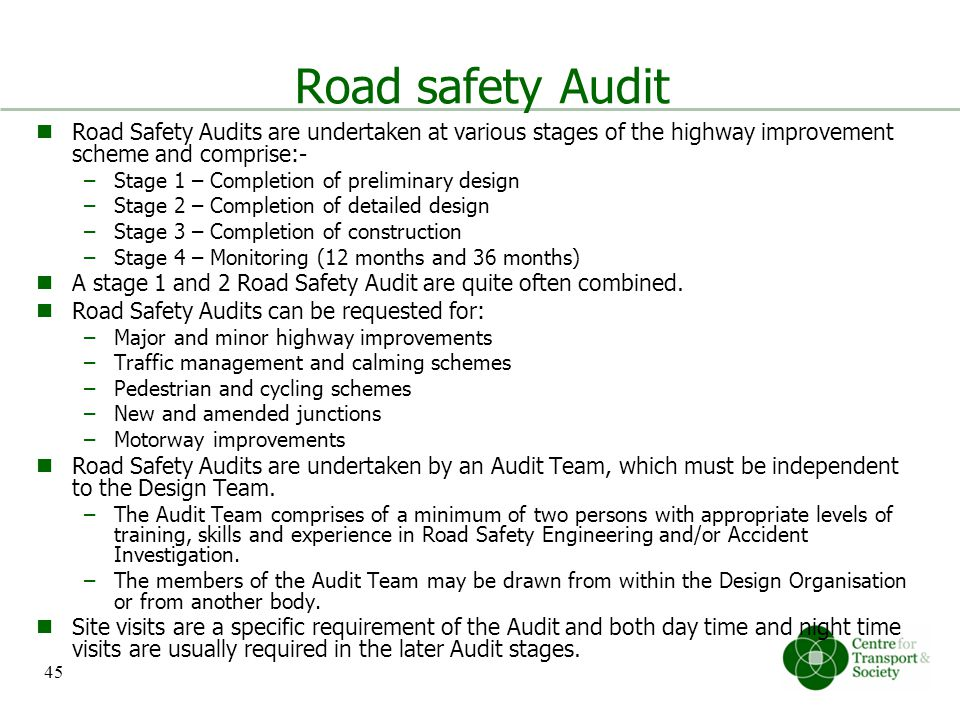 road safety audits and developing road The paper presents international practices on road safety audits, ranging from audit stages, selection of projects for audit, audit process, qualifications and technical capacity required of the audit team, auditor accreditation, use of a road safety audit manual, to organizational arrangements.