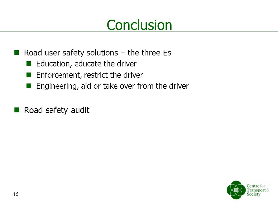 Conclusion Road safety audit Road user safety solutions – the three Es