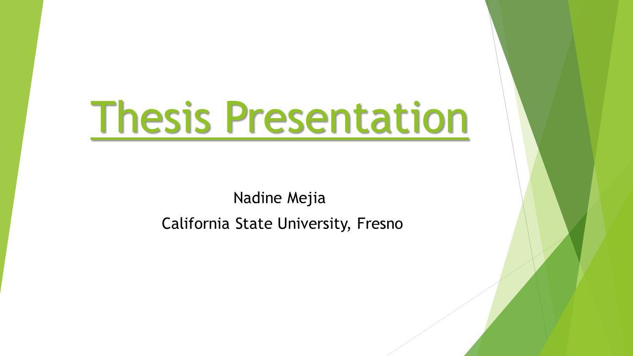 Nadine Mejia California State University, Fresno