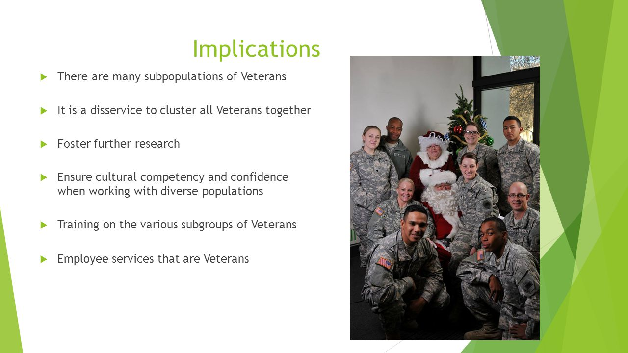 Implications There are many subpopulations of Veterans