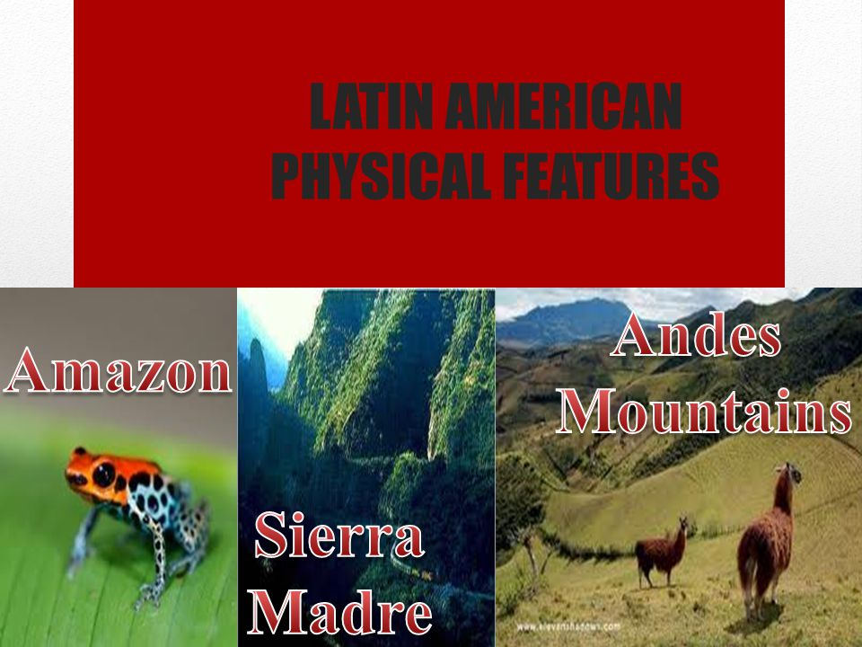 Latin American Physical Features