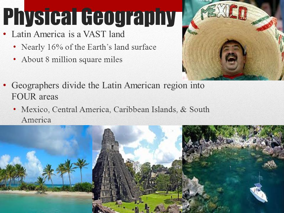 Physical Geography Latin America is a VAST land