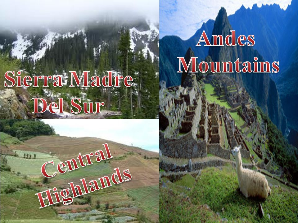 Andes Mountains Sierra Madre Del Sur Central Highlands